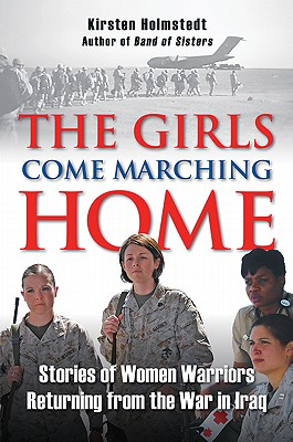 The Girls Come Marching Home By Holmstedt, Kirsten